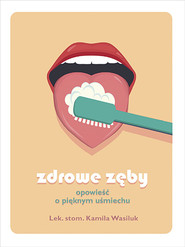 okładka Zdrowe zęby, Książka | Kamila Wasiluk