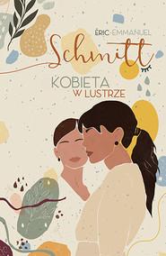 okładka Kobieta w lustrze. Wyd. 2020, Książka | Eric-Emmanuel Schmitt