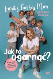 okładka Jak to ogarnąć? Praktyczny poradnik zarządzania szczęściem, Ebook | Agnieszka Stefaniuk