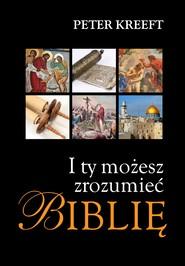 okładka I Ty możesz zrozumieć Biblię, Ebook | Peter Kreeft