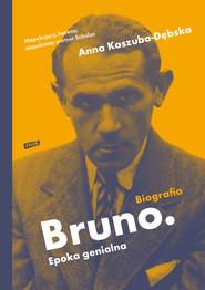 okładka Bruno. Epoka genialna, Ebook | Anna Kaszuba- Dębska