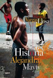 okładka Historia Alejandra Mayty, Ebook | Mario Vargas Llosa