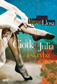okładka Ciotka Julia i skryba, Ebook | Mario Vargas Llosa