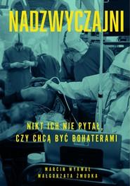 okładka Nadzwyczajni, Ebook | Małgorzata Żmudka, Marcin Wyrwał