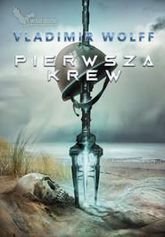 okładka Pierwsza krew, Ebook | Vladimir Wolff