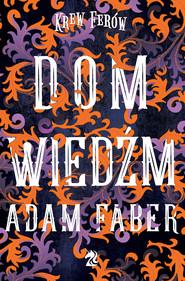 okładka Dom Wiedźm, Ebook   Adam Faber