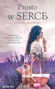 okładka Prosto w serce, Ebook | Jolanta Kosowska