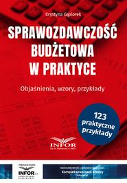 okładka Sprawozdawczość budżetowa w praktyce, Ebook | Krystyna Gąsiorek