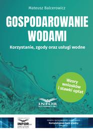 okładka Gospodarowanie wodami.Korzystanie, zgody oraz usługi wodne, Ebook | Mateusz Balcerowicz