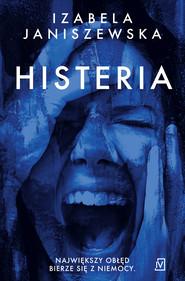 okładka Histeria, Ebook | Izabela  Janiszewska