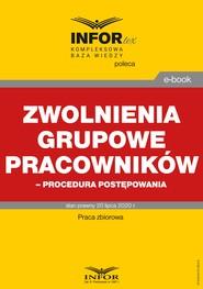 okładka Zwolnienia grupowe pracowników – procedura postępowania, Ebook | praca zbiorowa