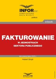 okładka Fakturowanie w jednostkach sektora publicznego, Ebook | Hubert Grzyb