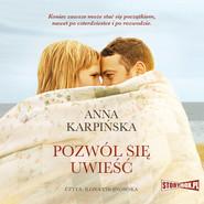 okładka Pozwól się uwieść, Audiobook | Anna Karpińska