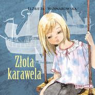 okładka Złota karawela, Audiobook   Elżbieta Wojnarowska
