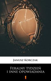 okładka Feralny tydzień i inne opowiadania, Ebook | Janusz Korczak