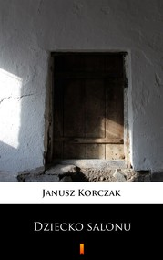 okładka Dziecko salonu, Ebook | Janusz Korczak