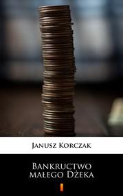 okładka Bankructwo małego Dżeka, Ebook | Janusz Korczak