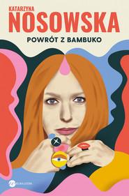 okładka Powrót z Bambuko, Ebook | Katarzyna Nosowska
