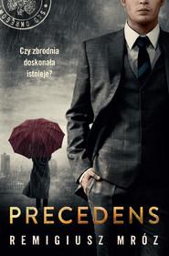 okładka Precedens. , Ebook | Remigiusz Mróz