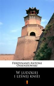 okładka W ludzkiej i leśnej kniei, Ebook   Ferdynand Antoni Ossendowski