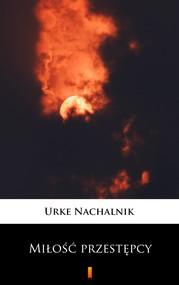 okładka Miłość przestępcy, Ebook | Urke Nachalnik