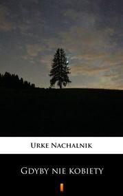okładka Gdyby nie kobiety, Ebook | Urke Nachalnik
