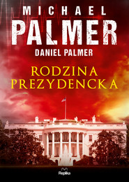 okładka Rodzina prezydencka, Ebook | Daniel Palmer, Michael Palmer