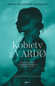 okładka Kobiety z Vardø, Ebook | Kiran Millwood Hargrave