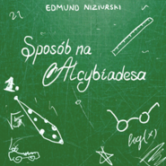 okładka Sposób na Alcybiadesa, Audiobook | Niziurski Edmund