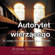 okładka Autorytet wierzącego, Audiobook   Andrew Wommack