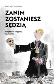 okładka Zanim zostaniesz sędzią., Ebook | Dariusz Czajkowski