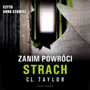 okładka Zanim powróci strach, Audiobook | C.L. Taylor