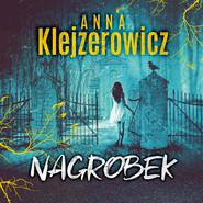 okładka Nagrobek, Audiobook   Anna Klejzerowicz