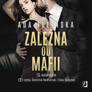 okładka Zależna od mafii, Audiobook | Ada Tulińska