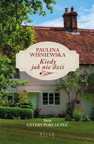 okładka Kiedy jak nie dziś, Ebook | Wiśniewska Paulina