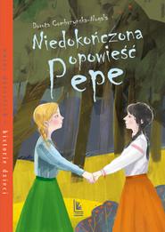 okładka Niedokończona opowieść Pepe, Ebook | Dorota Combrzyńska-Nogala