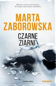 okładka Czarne ziarno, Książka | Marta Zaborowska
