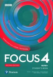 okładka Focus Second Edition 4 Student's Book + kod Digital + MyEnglishLab + ebook Liceum technikum Poziom B2/B2+, Książka |