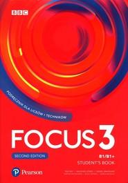 okładka Focus Second Edition 3 Student Book + kod Digital + eBook Liceum technikum. Poziom B1/B1+, Książka |