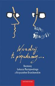 okładka Wpadnij, to pogadamy..., Książka | Łukasz Maciejewski, Orzechowski Krzysztof