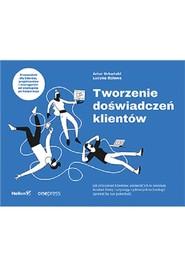 okładka Tworzenie doświadczeń klientów, Książka | Artur Urbański, Lucyna Dziewa