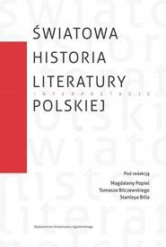 okładka Światowa historia literatury polskiej Interpretacje, Książka |