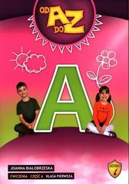 okładka Od A do Z Ćwiczenia Część A Klasa 1 Edukacja wczesnoszkolna, Książka   Białobrzeska Joanna