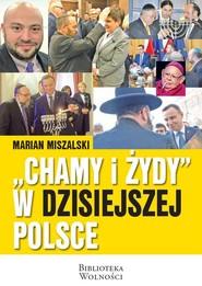 okładka Chamy i Żydy w dzisiejszej Polsce, Książka | Miszalski Marian