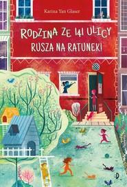 okładka Rodzina ze 141 Ulicy rusza na ratunek!, Książka | Glaser Karina Yan