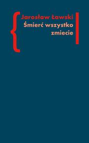 okładka Śmierć wszystko zmiecie Studia o czarnym romantyzmie, t. 2, Książka   Jarosław Ławski