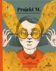 okładka Projekt M, Książka | Ewa Łętowska, Krzysztof Pawłowski