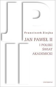 okładka Jan Paweł II i polski świat akademicki, Ebook | Ziejka Franciszek