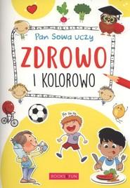 okładka Pan Sowa uczy Zdrowo i kolorowo, Książka |