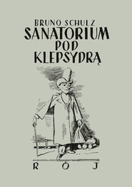 okładka Sanatorium pod klepsydrą, Książka | Bruno Schulz